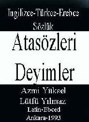 Atasözleri-Deyimler-Ingilizce-Türkce-Erebce-Sözlük