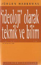 Ideoloji Olaraq Teknik Ve Bilim-Jurgen Habermas-Mustafa Tüzel-1995-110s