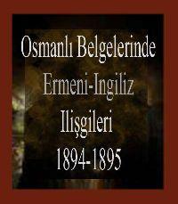 Osmanli Belgelerinde Ermeni-Ingiliz Ilişkileri-1894-1895