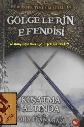 Kölgelerin Efendisi-6-Quşatma Altinda-John Flanagan-Çağdaş Özkan-2008-365s