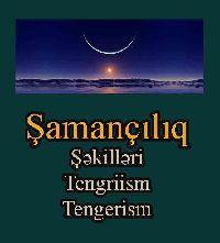 Şamançılıq Şekilleri - Tengriism - Tengerism  شامانچیلیق شکیللری