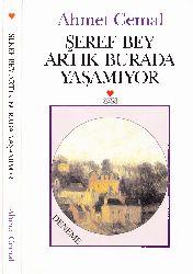 Şeref Bey Artıq Burada Yaşamıyor Ahmed Cemal 1999 214s