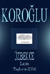 Koroğlu -Üzbekce