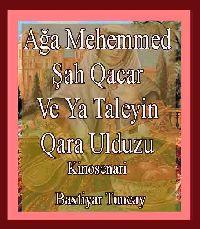 Ağa MEhEmmEd Şah Qacar Və Ya Taleyin Qara Ulduzu Bextiyar Tuncay