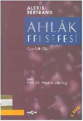 Axlaq Felsefesi-Alexis-Aleksis-Bertrand-Çev-Salih Zeki-2001-228