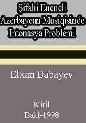 Şifahi Eneneli Azerbaycan Musiqisinde Intonasya Problemi