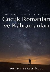 Müslüman cocuğu Yeniden Düşünmek-cocuq Romanları ve qehremanları- Mustafa Özel (Transkripsiyon-Muhammet Negiz)30