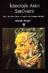 İdeolojik Ağlın Serüveni-1970-80 Arası Türkiye Sol Herekatınna Qavramsal Bir Bakış-Mustafa Alagöz-2005-226s