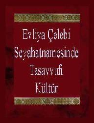Evliya Çelebi Seyahatnamesinde Tasavvufi Kültür