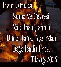 Suruç Ve Çevresi xalq Inanışlarının Dinler Tarixi Açısından Değerlendirilmesi - Ilhami Atmaca