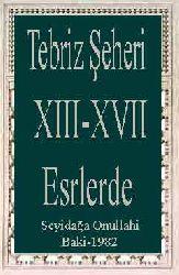 XIII-XVII Esrlerde Tebriz Şeheri