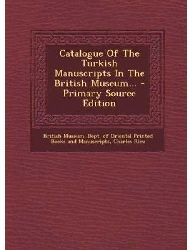 Catalogue Of The Turkish Manuscripts In The British Museum Charles Rieu