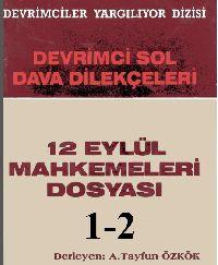 12 Eylul Mahkemeleri Dosyasi 1-2-A. Devrimçi Sol Dava Dilekcelsi Tayfun Ozkok 1989