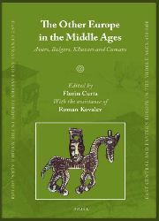 The Other Europe In The Middle Ages -  Avars, Bulgars, Khazars And Cumans - Florin Curta