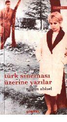 Türk Sineması Üzerine Yazılar Nilgün Abisel 2005 379s