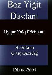 Boz Yiğit Dasdanı-Uyqur Xalq Edebiyatı