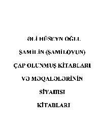Eli Hüseyn Oğlu Şamilin (Şamilovun) Çap Olunmuş Kitabları Ve Meqalelerinin Siyahisi Kitabları 55s