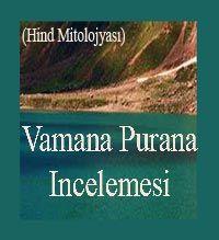 - Vamana Purana Incelemesi- Hind Mitolojyası - Yalçın Kayal -Ankara-2011
