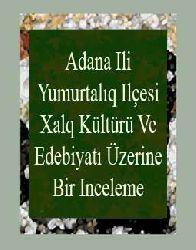 Adana Ili Yumurtalıq Ilçesi Xalq Kültürü Ve Edebiyatı Üzerine Bir Inceleme