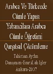Arabca Ve Türkcede Cümle Yapısı-Yabancilara Arabca Cümle Öğretimi-Qarşıtsal Çözümleme