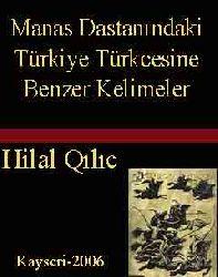 Manas Dastanındaki Türkiye Türkcesine Benzer Kelimeler