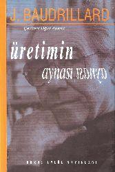 Üretimin Aynası Yada Tarixi Matiryalist Ilişdiri Yanılsaması-Jean Baudrillard-Oğuz Adanır-1998-153s