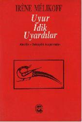 Uyuridik Uyardılar-Alevilik-Bektaşilik Araşdırmaları-Irene Melikoff-Çev-Turan Alptekin-1993-289s