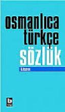 Osmanlica- Türkce Sözlük  Ali Püsküllüoğlu 1977 530