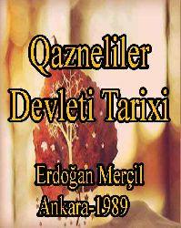 Qazneliler Devleti Tarixi - Erdoğan Merçil