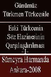 Günümüz Türkmen Türkcesile Eski Türkce söz Hazinesinin Qarşılaşdırılması
