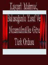Qaşqarlı Mahmud, Balasağunlu Yusuf Ve Nizamülmülke Göre Türk Ordusu