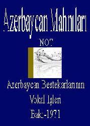 Azerbaycan Mahnıları-Azerbaycan Bestekarlarının Vokal Işleri-Not