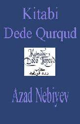 Kitabi Dede Qurqud-Azad Nebiyev