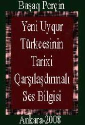 Yeni Uyqur Türkcesinin Tarixi Qarşılaşdırmalı Ses Bilgisi