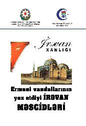 Irevan Xanlığı Ermeni Vandallarının Yox Etdiyi Irevan Mescidleri-Meçidleri-Nazim Mustafa-2016-44s