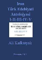 Iran Türk Edebiyati Antolojyasi I-II-III-IV-V