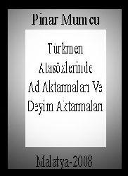 Türkmen Atasözlerinde Ad Aktarmaları Ve Deyim Aktarmaları