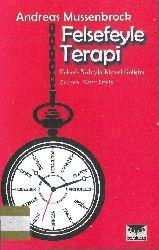 Felsefeyle Terapi-Felsefe Yoluyla Kişisel Gelişim-Andreas Mussenbrock-Nafer Ermiş-2013-244s