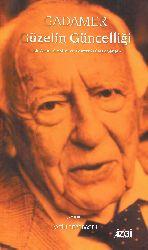 Gözelin Güncelliği-Hans Georg Gadamer-Fatih Tepebaşılı-2005-89s