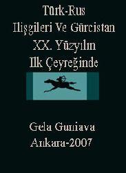 Türk-Rus Ilişgileri Ve Gürcistan XX. Yüzyılın Ilk Çeyreğinde