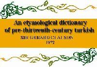An etymological dictionary of pre-thirteenth-century turkish