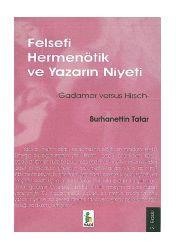 Felsefi Hermenötik Ve Yazarın Niyeti - Burhanettin Tatar