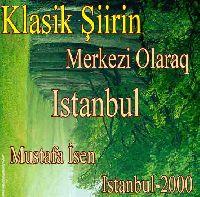 Klasik Şiirin Merkezi Olarak Istanbul - Mustafa İsen