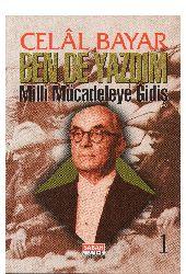 Ben De Yazdım-1-Milli Mucadiliye Giriş-Celal Bayar-1997-252s
