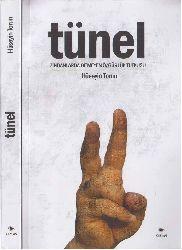 Tünel-Zindanlarda Bitmeyen Özgürlük Tutqusu-Hüseyin Torun-2012-296s
