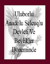 Anadolu Selcuqlu Devleti Ve Beylikler Döneminde Uluborlu