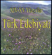 XIV-XV Yüzyıllar Türk Edebiyati - Kemal Yavuz - Mustafa Canpolat - Ismet Şanli