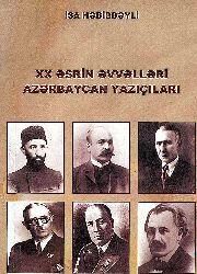 XX Əsrin Əvvəlləri Azərbaycan Yazıçıları - İsa Həbibbəyli