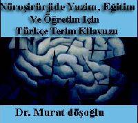 Nöroşirürjide Yazim, Eğitim Ve Öğretim Için Türkce Terim Kilavuzu
