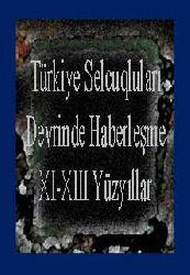 Türkiye Selcuqluları Devrinde Haberleşme (XI-XIII Yüzyıllar)